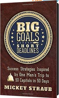 Big Goals, Short Deadlines by Mickey Straub